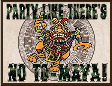 http://www.partycheap.com/v/vspfiles/assets/images/party%20like%20there%27s%20no%20to-maya!%20yard%20sign.jpg