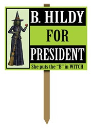 B. Hildy for President Yard Sign