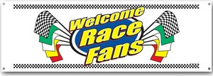 Welcome Race Fans Sign Banner