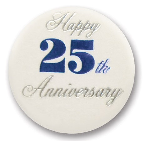 Happy 25th Anniversary Satin Button Partycheap