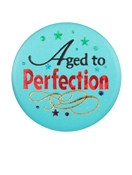 Aged To Perfection Satin Button