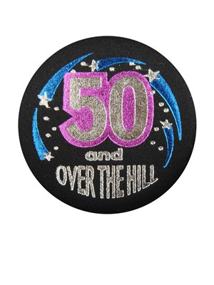 50 and Over The Hill Satin Button