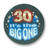 30 It's The Big One Satin Button