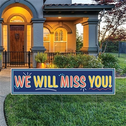 All Weather Jumbo We Will Miss You! Yard Sign