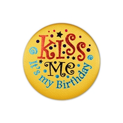 Kiss Me, Its My Birthday Satin Button
