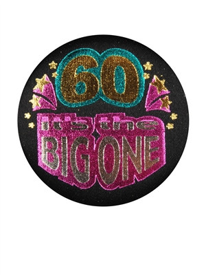 60 Its The Big One Satin Button