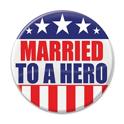 "Let the world know how proud you are of your spouse with these great ""Married To A Hero"" Buttons! These patriotic pins are a fun and colorful way to show your appreciation for all they do."
