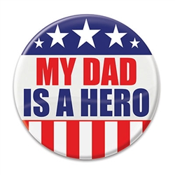My Dad Is A Hero Button